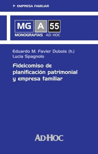 FAVIER DUBOIS-SPAGNOLO - Fideicomiso de planificación patrimonial y empresa familiar