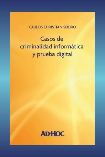 SUEIRO - Casos de criminalidad informática y prueba digital
