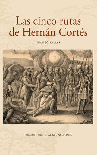 Las cinco rutas de Hernán Cortés