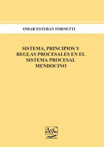 Sistema, Principios y Reglas Procesales en el Sistema Procesal Mendocino