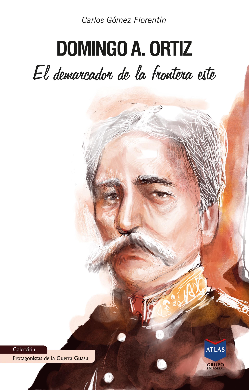 Domingo A. Ortiz, el demarcador de la frontera este