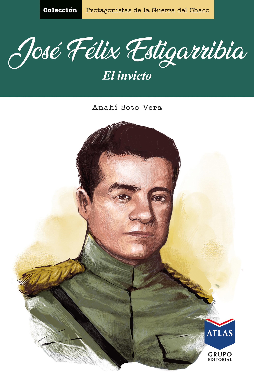 José Félix Estigarribia, el invicto