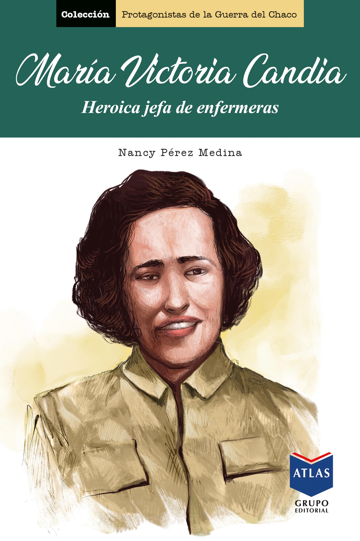 María Victoria Candia, heroica jefa de enfermeras