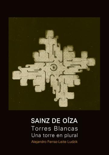 Sainz de Oíza y Torres Blancas. Una torre en plural