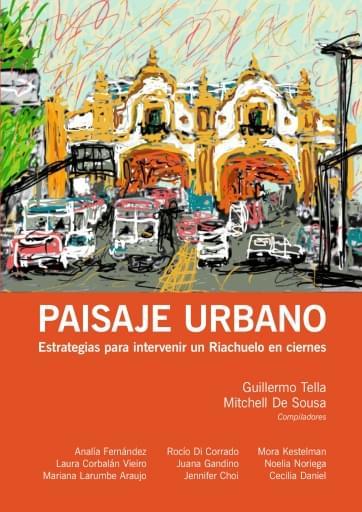 Paisaje Urbano. Estrategias para intervenir un riachuelo en ciernes
