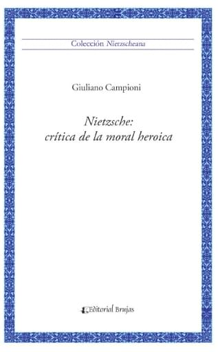 Nietzsche, crítica de la moral heroica