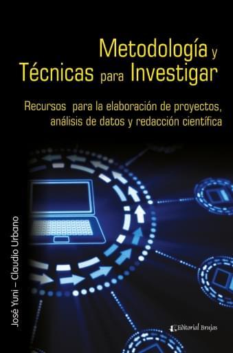 Metodología y técnicas para investigar. Recursos para la elaboración de proyectos, análisis de datos y redacción científica