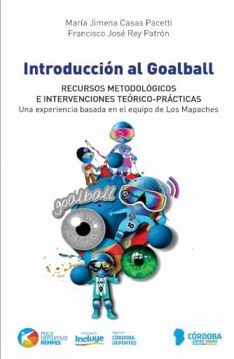 Introducción al Goalball. Recursos metodológicos e intervenciones teórico-prácticas. Una experiencia basada en el equipo de Los Mapaches