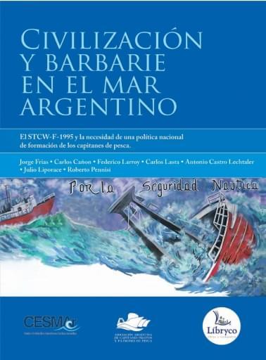 Civilización y barbarie en el Mar Argentino