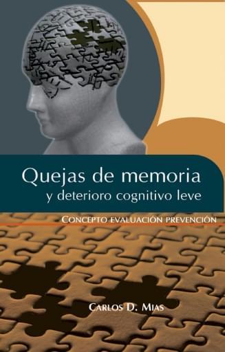 Quejas de memoria y deterioro cognitivo leve. Concepto, evaluación y prevención