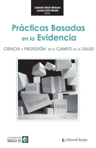 Practicas basadas en la evidencia. Ciencia y profesión en el campo de la salud