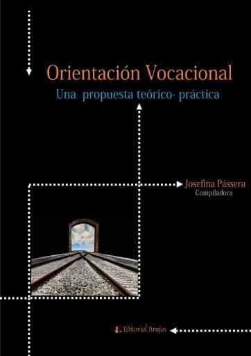 Orientación Vocacional. Una propuesta Teórico Práctica