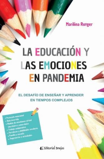 La Educación y las Emociones en Pandemia, El desafío de enseñar y aprender en tiempos complejos