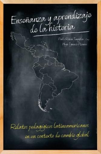Enseñanza y aprendizaje de la historia – Relatos pedagógicos latinoamericanos en un contexto de cambio global