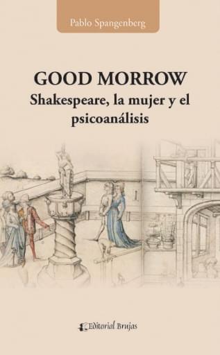 Good Morrow.  Shakespeare, la mujer y el psicoanálisis