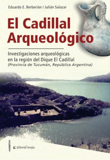 El Cadillal Arqueológico, Investigaciones arqueológicas en la región del Dique El Cadillal, Provincia de Tucumán, República Argentina