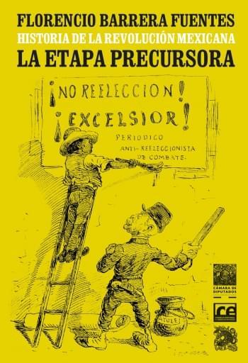 Historia de la Revolución Mexicana. La etapa precursora