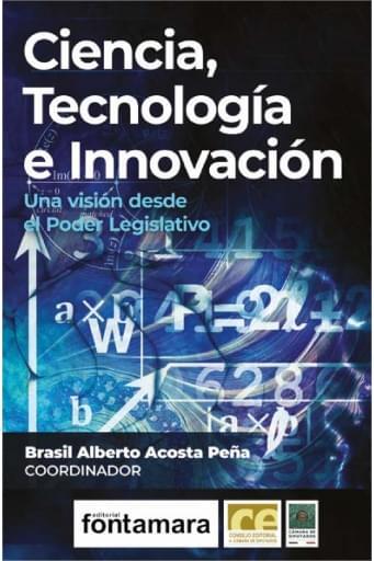 Ciencia, Tecnología e Innovación. Una visión desde el Poder Legislativo