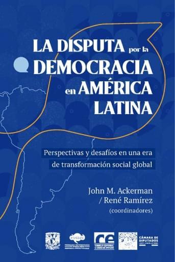 La disputa por la democracia en América Latina  Perspectivas y desafíos en una era de transformación social global