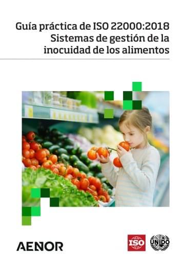 Guía práctica de ISO 22000:2018 Sistemas de gestión de la inocuidad de los alimentos