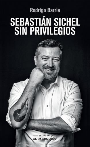 Sebastián Sichel. Sin privilegios