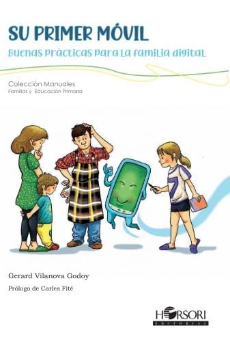 Su primer móvil. Buenas prácticas para la familia digital