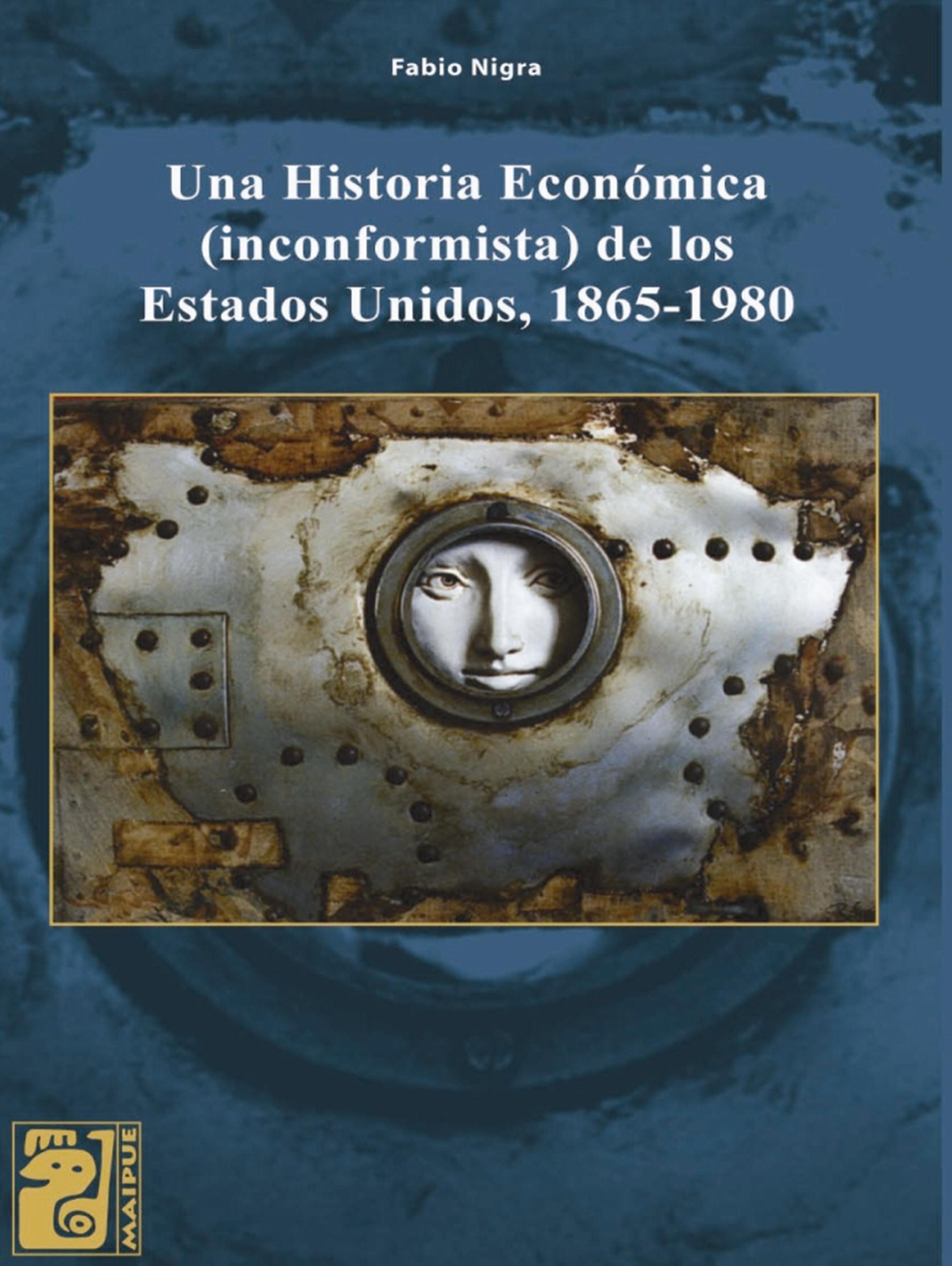 Una historia económica (inconformista) de los Estados Unidos – 1865-1980