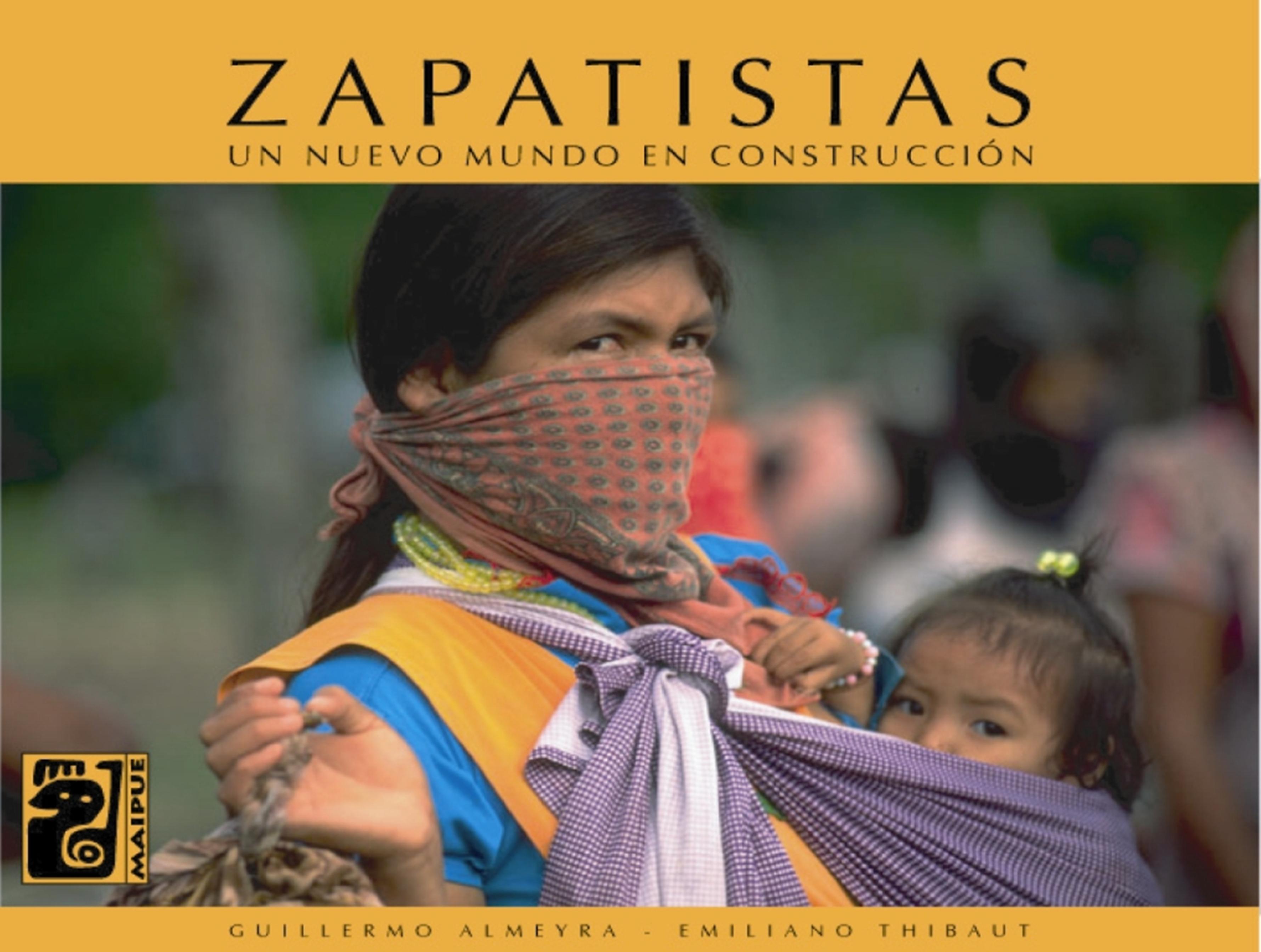 Zapatistas. Un nuevo mundo en construcción