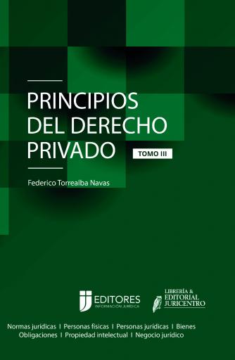 Principios de Derecho Privado - Tomo III: Obligaciones