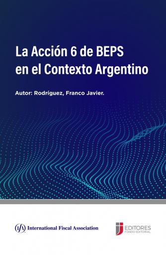 La Acción 6 de BEPS en el Contexto Argentino