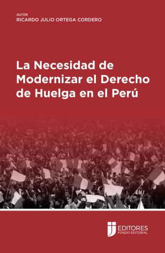 La Necesidad de Modernizar el Derecho de Huelga en el Perú