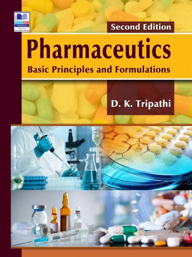 Pharmaceutics: Basic Principles and Formulations