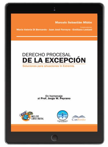 Derecho Procesal de la Excepeción. Soluciones Para Situacion In Extremis