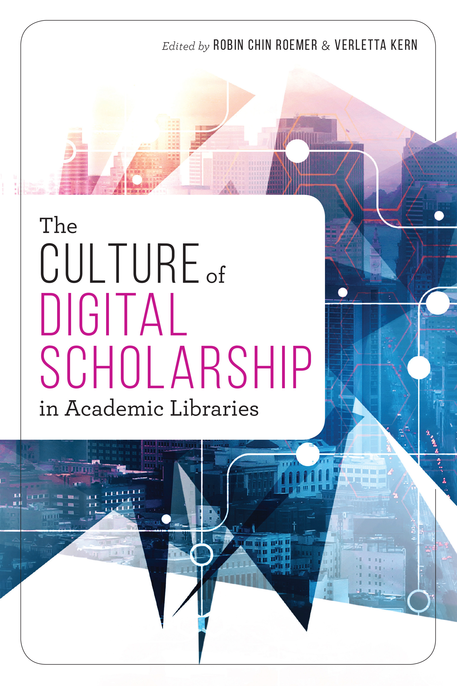 The Culture of Digital Scholarship in Academic Libraries