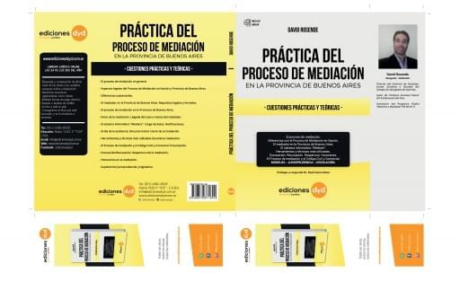 Práctica del Proceso de Mediación en la Provincia de Buenos Aires - David Rosende