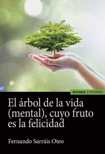 El árbol de la vida (mental), cuyo fruto es la felicidad
