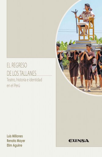 El regreso de los Tallanes. Teatro, historia e identidad en el Perú