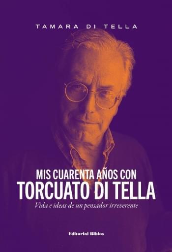 Mis cuarenta años con Torcuato Di Tella