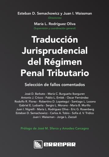 Traducción jurisprudencial del régimen penal tributario: Selección de fallos comentados