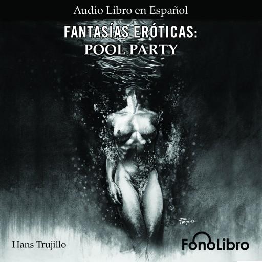 Fantasías Eróticas. Pool Party