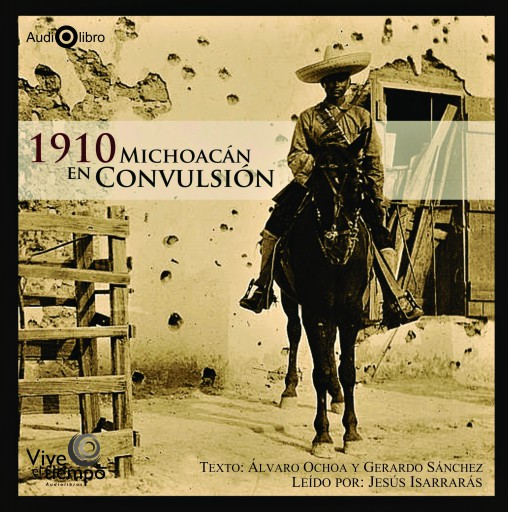 1910 MICHOACÁN EN CONVULSIÓN