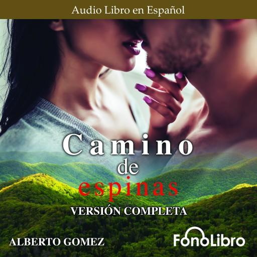 CAMINO DE ESPINAS (Version Completa)