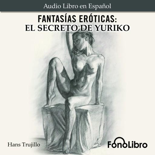 Fantasías Eróticas. El Secreto de Yuriko
