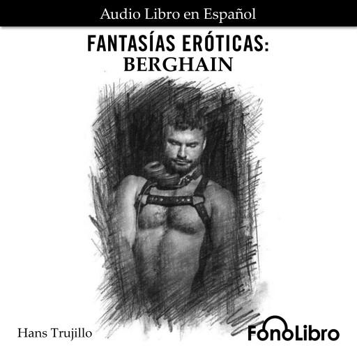 Fantasías Eróticas. Berghain