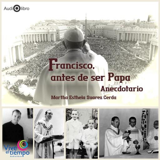 Francisco, antes de ser Papa. Anecdotario