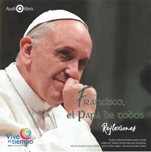 Francisco, el Papa de todos. Reflexiones