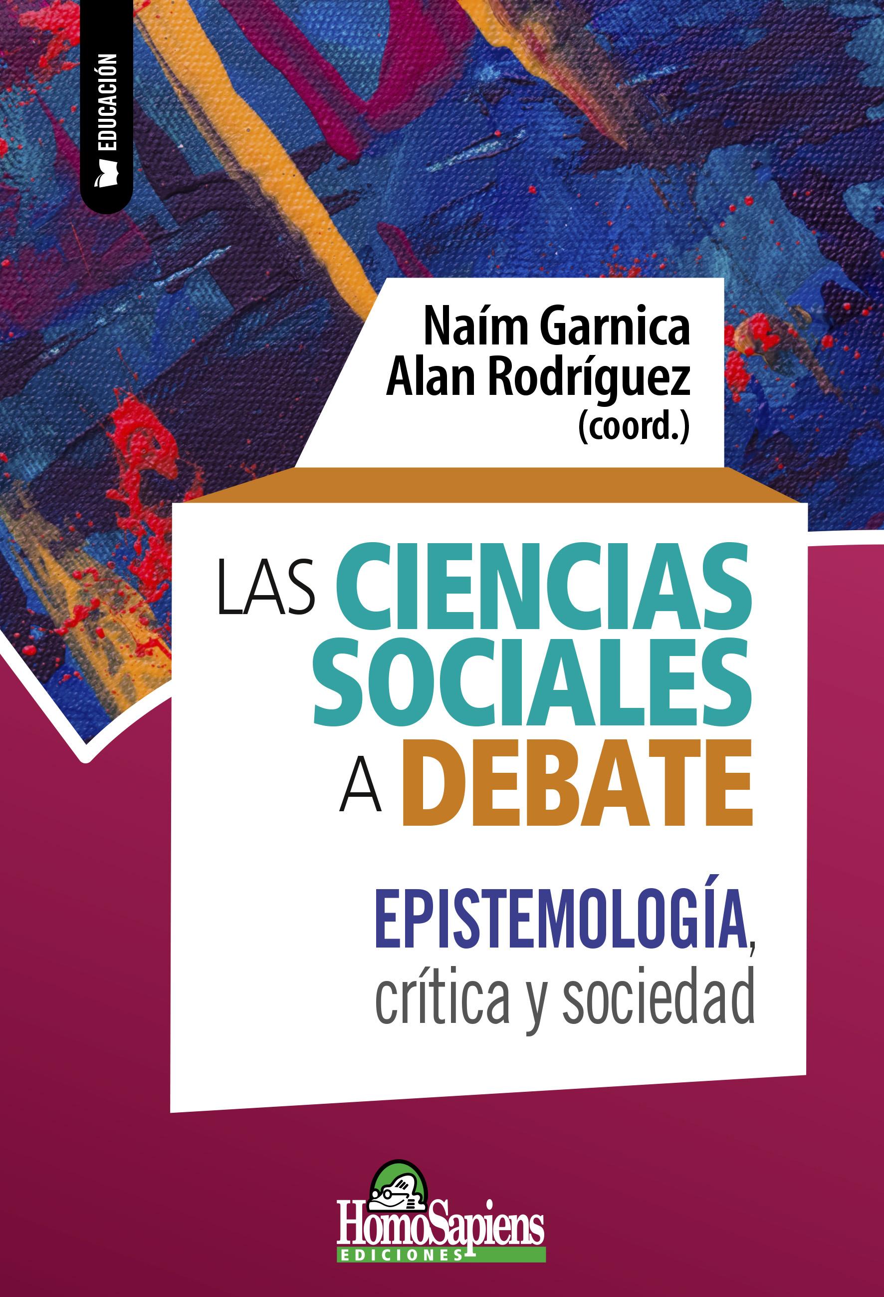 Las ciencias sociales a debate. Epistemología, crítica y sociedad