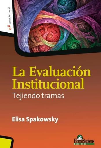 La Evaluación Institucional. Tejiendo tramas