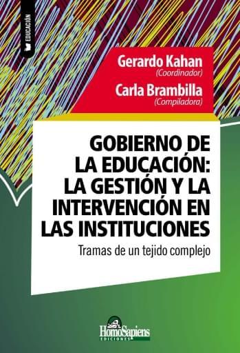 Gobierno de la educación: la gestión y la intervención en las instituciones.