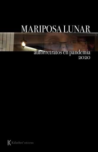 Mariposa Lunar, autorretratos en pandemia.